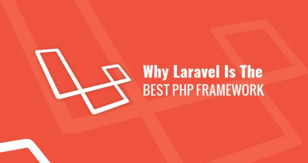 Laravel Is The Best PHP Framework