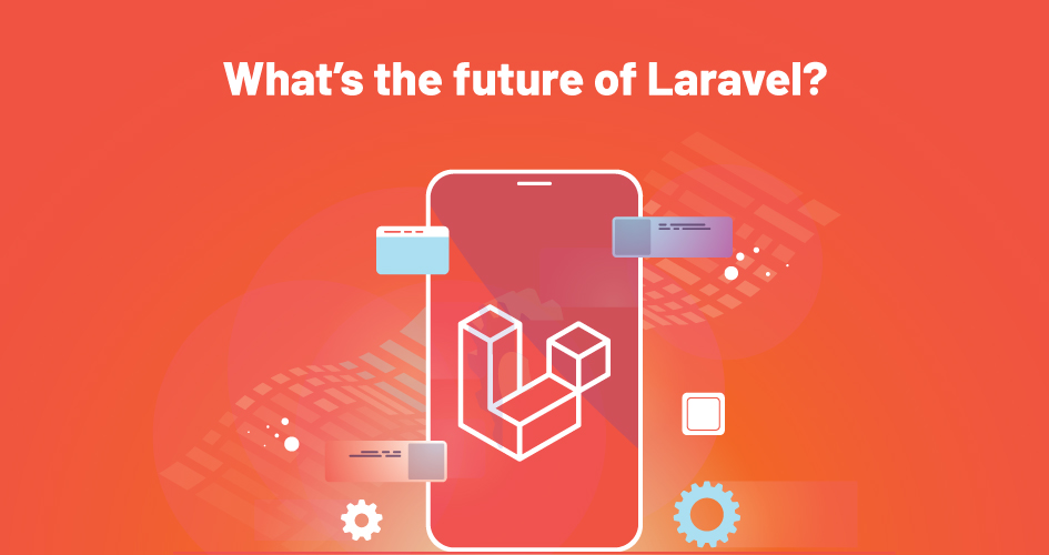 What's the future of Laravel?