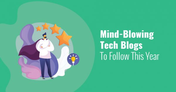 Mind-Blowing Tech Blogs To Follow This Year