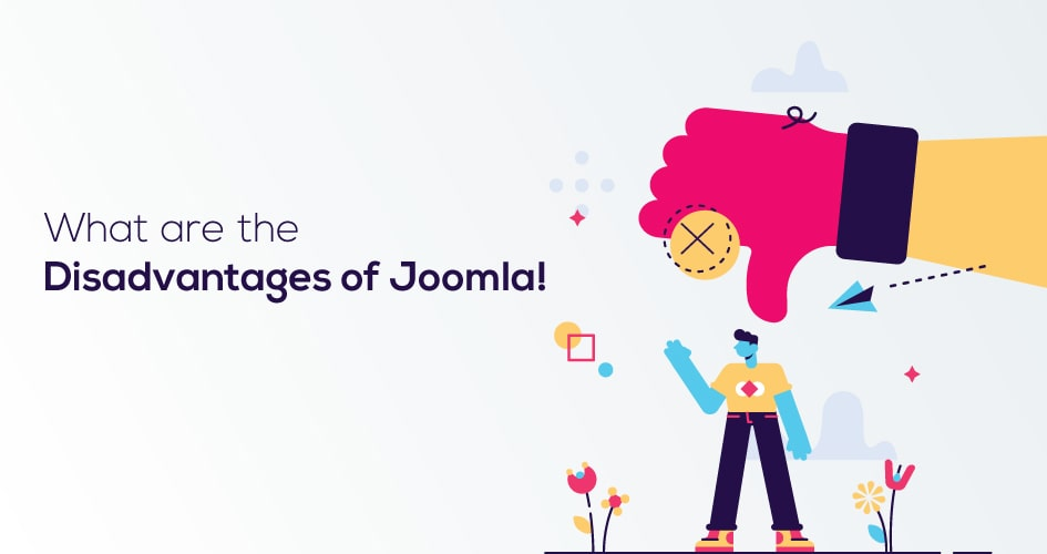 What are the disadvantages of Joomla!